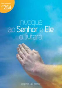 Invoque ao Senhor e Ele o livrará (Márcio Valadão)