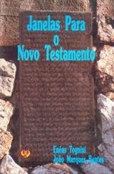 Janelas para o Novo Testamento (Enéas Tognini e João M. Bentes)