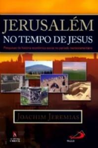 Jerusalém no Tempo de Jesus (Joachim Jeremias)