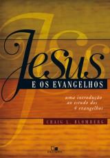 Jesus e os evangelhos (Craig Blomberg)