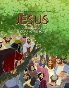 Jesus faz milagres e cura as pessoas (Joy Melissa Jensen)