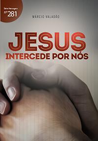 Jesus intercede por nós (Márcio Valadão)