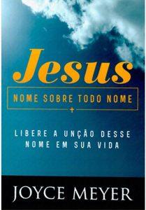 Jesus, Nome sobre todo nome – Joyce Meyer