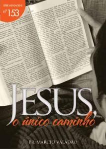 Jesus, o Único Caminho (Márcio Valadão)