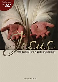 Jesus veio para buscar e salvar os perdidos (Márcio Valadão)
