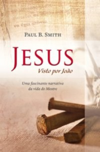 Jesus Visto por João (Paul B. Smith)