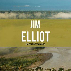 Jim Elliot (Janet Benge e Geoff Benge)