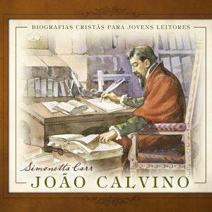 João Calvino (Simonetta Carr)