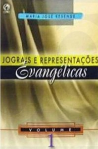 Jograis e Representações Evangélicas Vol. 1 (Maria José Resende)