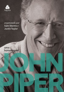 John Piper, uma homenagem (Sam Storms – Justin Taylor)