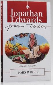 Jonathan Edwards para todos (James P. Byrd)