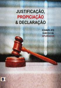 Justificação, propiciação e declaração (C. H. Spurgeon)