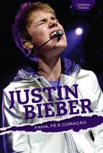 Justin Bieber – Fama, Fé e Coração (Cathleen Falsani)