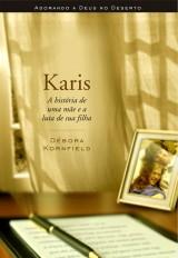 Karis – A história de uma mãe e a luta de sua filha (Débora Kornfield)