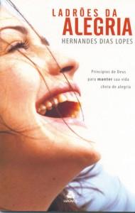 Ladrões da Alegria (Hernandes Dias Lopes)