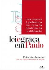 Lei e Graça em Paulo (Peter Stuhlmacher – Donald A. Hagner)