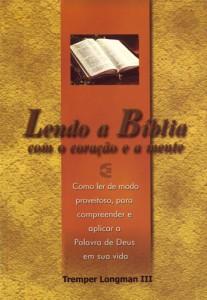 Lendo a Bíblia com o coração e a mente (Tremper Longman III)