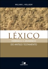 Léxico hebraico e aramaico do Antigo Testamento (William L. Holladay)