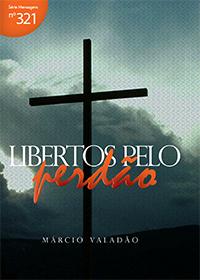Libertos pelo perdão (Márcio Valadão)