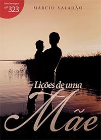Lições de uma mãe (Márcio Valadão)