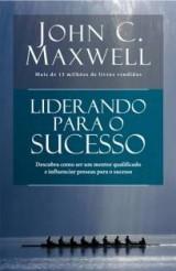 Liderando para o sucesso (John C. Maxwell)