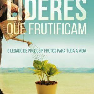 Lideres que frutificam (Josue Campanha)