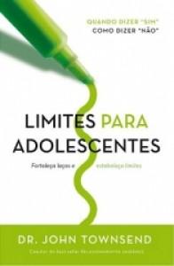 Limites Para Adolescentes (John Townsend)