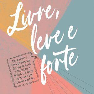 Livre, leve e forte (Luiza Agreste Nazareth)