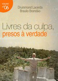 Livres da culpa, presos à verdade (Drummond Lacerda – Braulio Brandão)