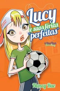 """Lucy e suas férias """"perfeitas"""" (Nancy Rue)"""