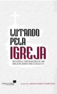 Lutando Pela Igreja (Ariovaldo Ramos – Ricardo Bitun)