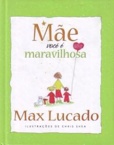 Mãe você é maravilhosa (Max Lucado)
