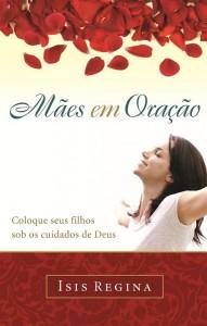 Mães em oração (Ísis Regina)