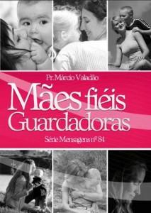 Mães, Fiéis Guardadoras (Márcio Valadão)