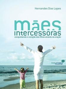 Mães Intercessoras (Hernandes Dias Lopes)
