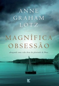 Magnífica Obsessão (Anne Graham Lotz)