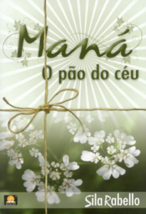 Maná: o pão do céu (Sila Rabello)