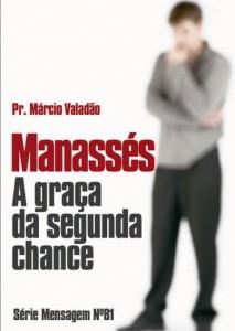 Manassés – A Graça da Segunda Chance (Márcio Valadão)