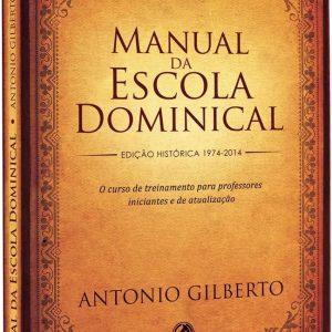 Manual da escola dominical (Antonio Gilberto)
