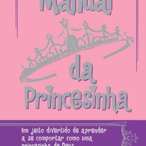 Manual da princesinha (Sheila Walsh)