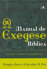 Manual de exegese bíblica – Antigo e Novo Testamentos (Gordon D. Fee – Douglas Stuart)