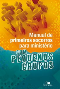 Manual De Primeiros Socorros Para Ministério Com Pequenos Grupos (Roxanne Wieman)