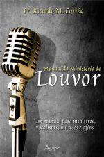Manual do ministério de louvor (Ricardo Marcos Corrêa)