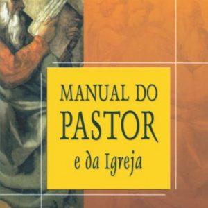 Manual do pastor e da igreja (Jaziel Guerreiro Martins)