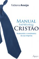 Manual empresarial cristão (Fabiana Araújo)