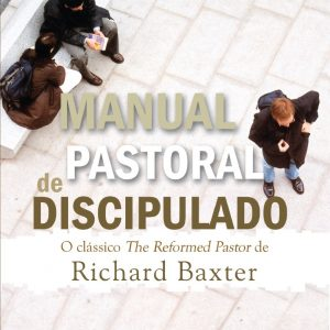 Manual pastoral de discipulado (Richard Baxter)