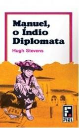 Manuel, o Índio Diplomata (Hugh Stevens)