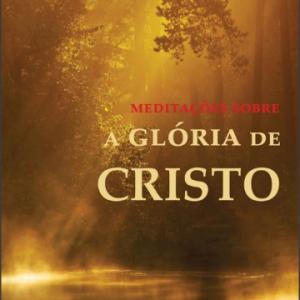 Meditações sobre a glória de Cristo (John Owen)