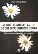 Melhor Conhecer Antes (Edson Alves de Sousa)