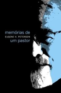 Memórias de um pastor (Eugene Peterson)